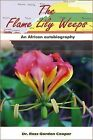 The Flame Lily Weeps by Ross Gordon Cooper (Paperback, 2009)