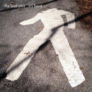 THE-BAD-PLUS-IT-039-S-HARD-CD-NEW