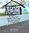 Cedar House: A Model Child Abuse Treatment Program by Clara Lowry, Bobbi Kendig (Paperback, 1998)