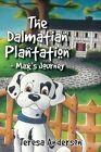 The Dalmatian Plantation by Teresa Anderson (Paperback / softback, 2013)