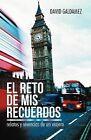 El Reto de MIS Recuerdos: Relatos y Vivencias de Un Viajero by David Galdamez (Paperback / softback, 2012)