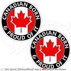 CANADA-Canadian-Born-amp-Proud-Vinyl-Bumper-Decals-Stickers-3-034-75mm-x2