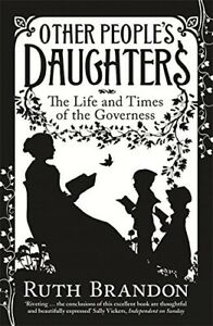 Very-Good-Other-People-039-s-Daughters-The-Life-And-Times-Of-The-Governess-Ruth-B