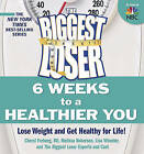 The Biggest Loser: 6 Weeks to a Healthier You: Lose Weight and Get Healthy for Life! by Lisa Wheeler, Biggest Loser Experts and Cast, Melissa Robertson, Cheryl Forberg (Paperback / softback)