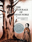 The Courage of Sarah Noble by Alice Dalgliesh (Hardback, 1987)