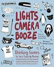 Lights, Camera, Booze: Drinking Games for Your Favorite Movies Including Anchorman, Big Lebowski, Clueless, Dirty Dancing, Fight Club, Goonies, Home Alone, Karate Kid and Many, Many More by Kourtney Jason, Lauren Metz (Paperback, 2013)