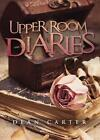 Upper Room Diaries by Dean Carter 9781682549674 Paperback 2016