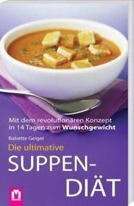 suppe zum abnehmen rezept, die ultimative suppen-diät - 28 rezepte zum suppenfasten, Design ideen