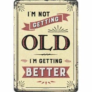 Nostalgic-Art-I-M-Not-Getting-Old-I-M-Getting-Better-Pas-Vieux-Mais-Mieux