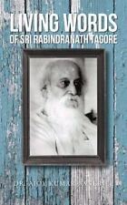 Living Words of Sri Rabindranath Tagore by Ajoy Kumar Banerjee (2013, Paperback)