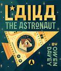 Laika, the Astronaut by Owen Davey (Hardback, 2014)
