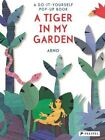 A Tiger in My Garden: A Do-It-Yourself Pop-Up Book by Arno (Hardback, 2014)