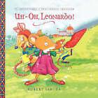 Uh-Oh Leonardo! by Robert Sabuda (Paperback, 2003)