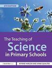 The Teaching of Science in Primary Schools by Wynne Harlen, Anne Qualter (Paperback, 2014)