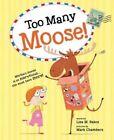 Too Many Moose! by Lisa Bakos (Hardback, 2016)