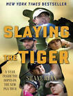 Slaying the Tiger: A Year Inside the Ropes on the New Pga Tour by Shane Ryan (CD-Audio, 2015)