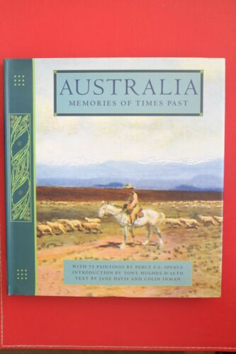 1 of 1 - AUSTRALIA - MEMORIES OF TIME PAST w/ 75 Paintings by Percy F. S. Spence (HC/DJ)