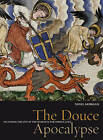 The Douce Apocalypse: Picturing the End of the World in the Middle Ages by Nigel J. Morgan (Hardback, 2005)