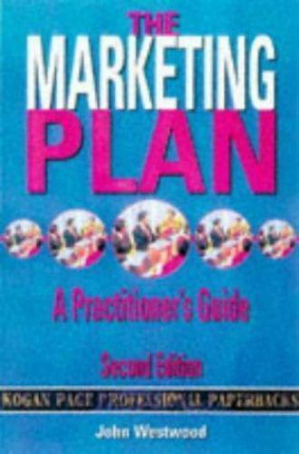 The Marketing Plan : A Practitioner's Guide by John Westwood