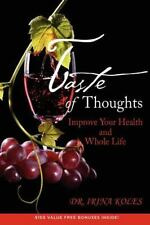 Taste of Thoughts: Improve Your Health and Whole Life by Koles, Dr. Irina
