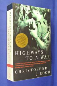 HIGHWAYS-TO-A-WAR-Christopher-Koch-AUSTRALIAN-FICTION-CAMBODIA-WAR-PHOTOGRAPHER