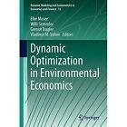 Dynamic Optimization in Environmental Economics by Springer-Verlag Berlin and Heidelberg GmbH & Co. KG (Hardback, 2014)
