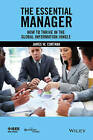 The Essential Manager: How to Thrive in the Global Information Jungle by James W. Cortada (Paperback, 2014)