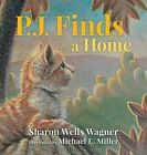 P.J. Finds a Home by Sharon Wells Wagner (Hardback, 2015)