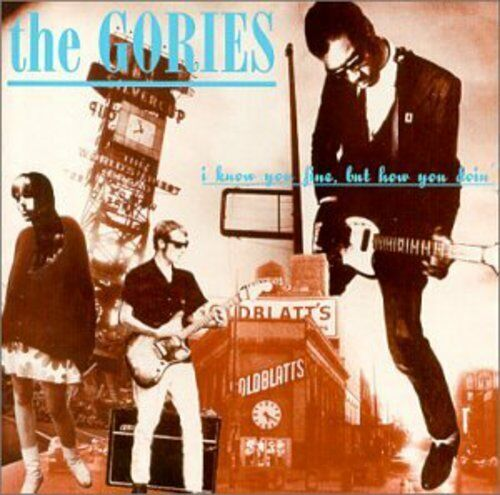 The Gories - I Know You Fine But How You Doin [New Vinyl LP]