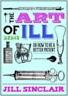 The Art of Being Ill by Jill Sinclair (Hardback, 2014)