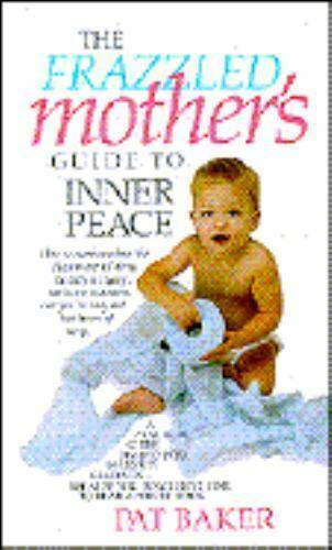 Frazzled Mothers Guide to Inner Peace