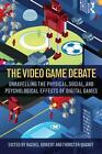 The Video Game Debate von Rachel Quandt Thorsten Kowert (2015, Taschenbuch)