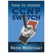 How to Master CCNP SWITCH by Ren Molenaar (2013, Paperback)