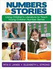 Numbers and Stories: Using Children's Literature to Teach Young Children Number Sense by Rita C. Janes, Elizabeth L. Strong (Paperback, 2014)