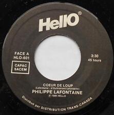 PHILIPPE LAFONTAINE Coeur de loup /Et dire...NM- CANADA MEGA RARE 1989 Hello 45