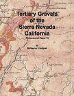 Tertiary Gravels of the Sierra Nevada California by Waldemar Lindgren (Paperback / softback, 2014)