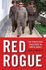 Red Rogue: The Persistent Challenge of North Korea by Bruce E. Bechtol (Hardback, 2007)