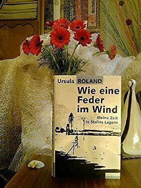 Wie eine Feder im Wind: Meine Zeit in Stalins Lagern (German Edition)