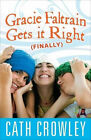 Gracie Faltrain Gets it Right (Finally) by Cath Crowley (Paperback, 2008)
