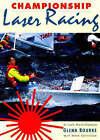 Championship Laser Racing by Glenn Bourke, Mark Rothfield (Paperback, 1992)