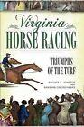 Virginia Horse Racing: Triumphs of the Turf by Virginia C Johnson, Barbara Crookshanks (Paperback / softback, 2008)