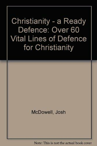 Christianity: A Ready Defence By Josh McDowell