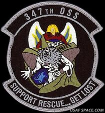 USAF 347th OPERATIONS SUPPORT SQ -SUPPORT RESCUE- GET LOST ORIGINAL PATCH