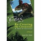 Re-creating The Cretaceous a Tale of Survival 9781491807071 by Kurt M. V. Rich