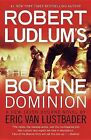 Robert Ludlum's the Bourne Dominion by Eric Van Lustbader (Paperback / softback, 2011)