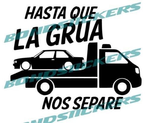 Vinilo de corte Pegatina HASTA QUE LA GRUA NOS SEPARE BMW E30 SERIE 3 M3 320 325