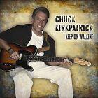 Keep on Walkin' by Chuck Kirkpatrick (CD, Apr-2012, CD Baby (distributor))