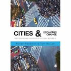 Cities and Economic Change: Restructuring and Dislocation in the Global Metropolis by SAGE Publications Ltd (Paperback, 2014)