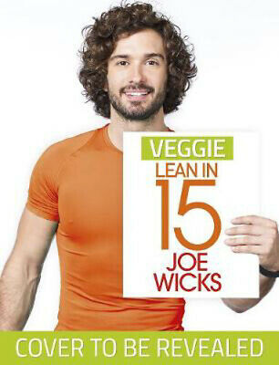 Veggie Lean In 15 15 Minute Veggie Meals With Workouts Joe Wicks 9781509856152 Ebay