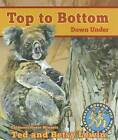 Top to Bottom Down Under by Lee & Low Books (Paperback / softback, 2014)